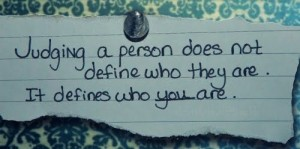 judging-a-person-does-not-define-who-they-are-it-defines-who-you-are